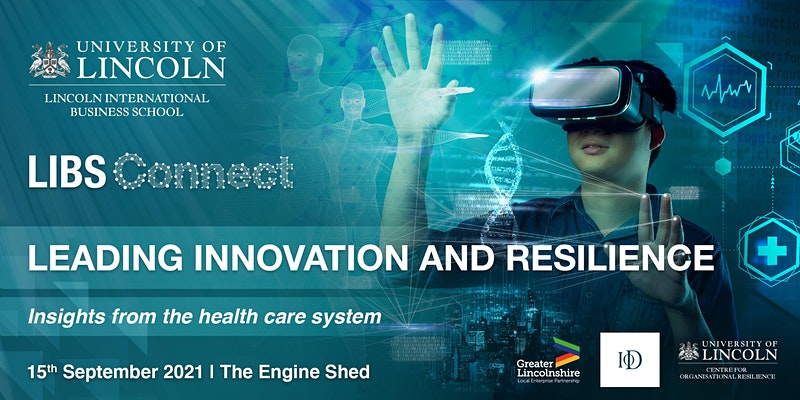 Graphic for the Leading Innovation and Resilience event by LIBS Connect University of Lincoln